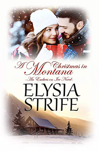 Free: A Christmas in Montana (Embers on Ice, Book 1)