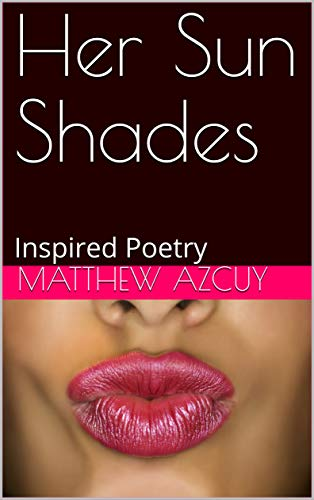 Her Sun Shades: Inspired Poetry
