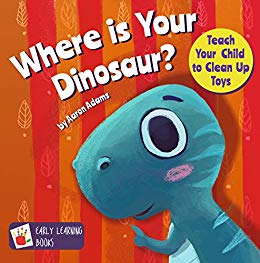 Free: Where is Your Dinosaur: Teach Your Child to Clean Up Toys