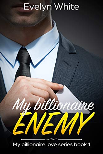 My Billionaire Enemy: My Billionaire Love Series (Book 1)