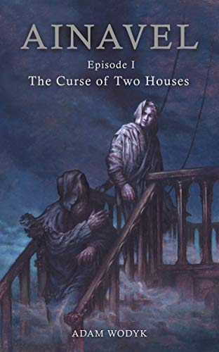 Ainavel: Episode 1 – The Curse of Two Houses