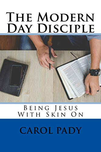 The Modern Day Disciple: Being Jesus With Skin On