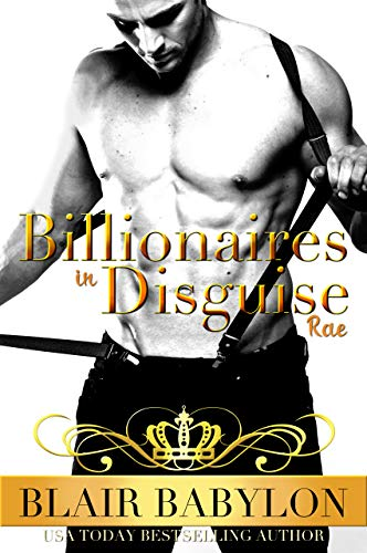 Free: Billionaires in Disguise: Rae: The Wulf and Rae