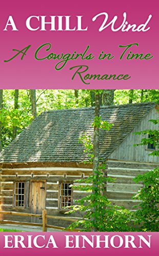 A Chill Wind: A Cowgirls in Time Romance #1