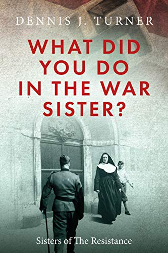 What Did You Do In The War, Sister?