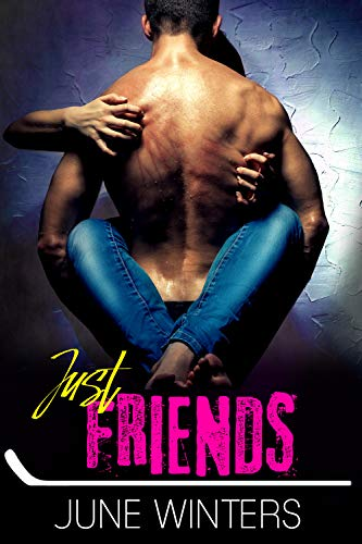Just Friends: A Best Friends to Lovers Hockey Romance