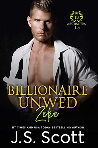 Billionaire Unwed – Zeke: The Billionaire's Obsession