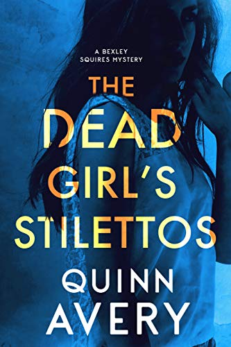 Free: The Dead Girl's Stilettos – A Bexley Squires Mystery