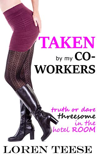 Free: Taken by My Co-workers – Truth or Dare Threesome in the Hotel Room