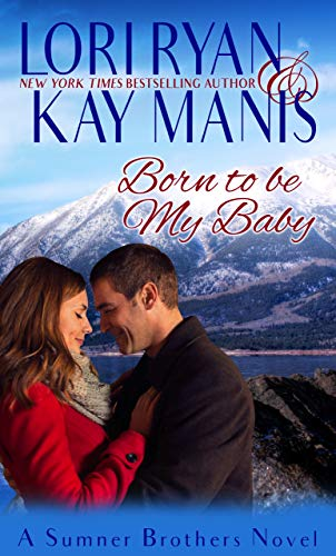 Free: Born to be My Baby (The Sumner Brothers Series Book 1)
