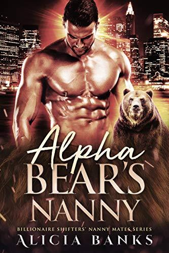 Alpha Bear's Nanny: A Bear Shifter Romance