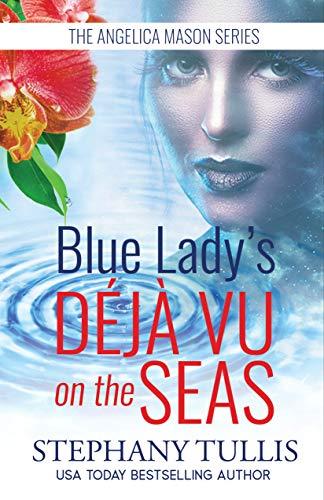 Blue Lady's DÉJÀ VU on the Seas