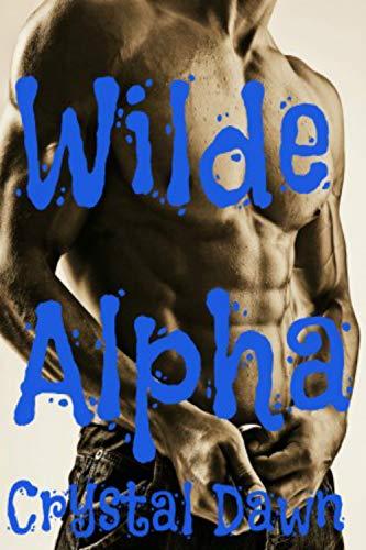 Wilde Alpha: A Wilde Pack Romance