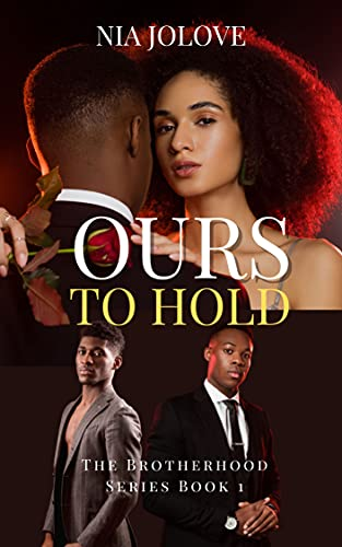Ours To Hold: The Brotherhood Series (Book 1)
