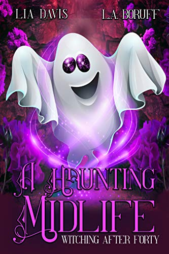 A Haunting Midlife (Witching After Forty, Book 3)