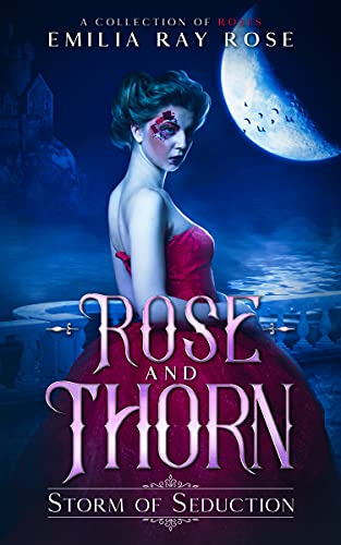 Rose and Thorn: Storm of Seduction
