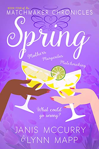 Spring: Book Four of The Matchmaker Chronicles Duets