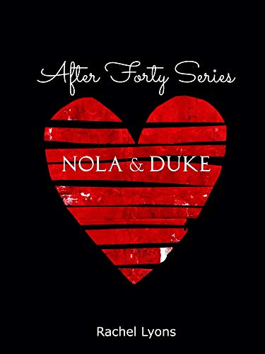 Nola & Duke (After Forty Series)