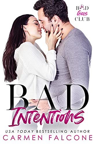 Bad Intentions: A Steamy Enemies to Lovers Office Romance